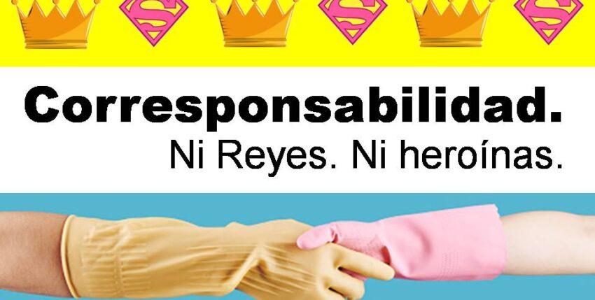 Corresponsabilidad. Ni reyes ni heroínas.